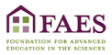 Foundation for the Advanced Education in the Sciences (FAES)