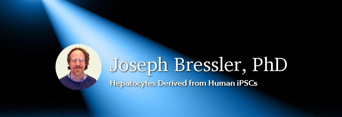 Joseph Bressler, PhD Hepatocytes