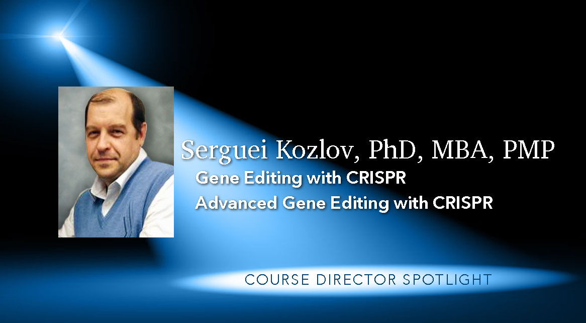 Serguei Kozlov, PhD, MBA, PMP: Gene Editing with CRISPR