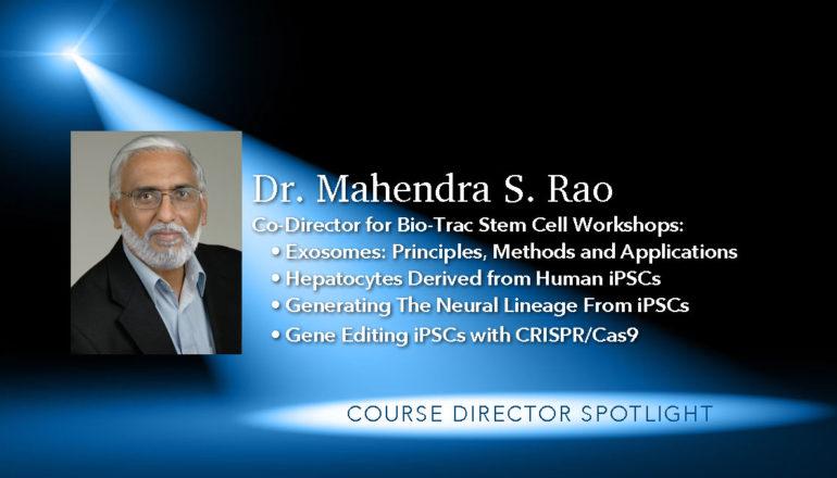 Dr. Mahendra Rao Stem Cell Workshops